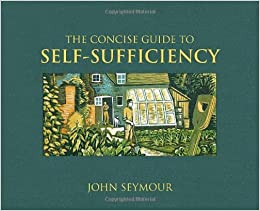 The Concise Guide to Self-Sufficiency