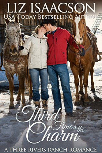Third Time's the Charm: Christian Contemporary Romance (Three Rivers Ranch Romance Book 2) ()