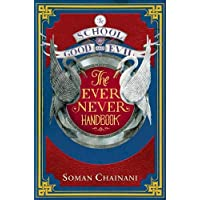 The School For Good And Evil - Ever Never Handbook