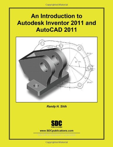An Introduction to Autodesk Inventor 2011 and AutoCAD 2011
