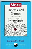More Index Card Games and Activities for English, Clark, Raymond C., 0866470751