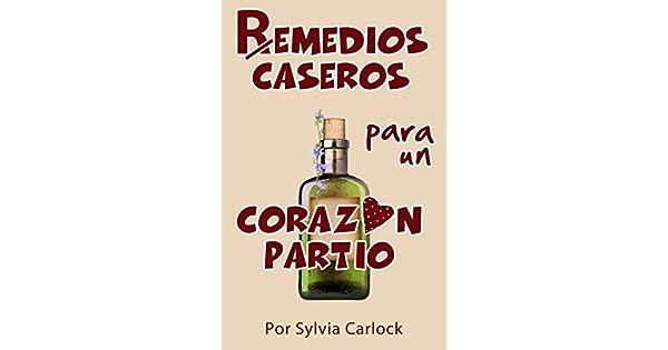 Amazon.com: Remedios Caseros para un Corazón Partío (Spanish ...