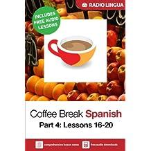 Coffee Break Spanish 4: Lessons 16-20 - Learn Spanish in your coffee break
