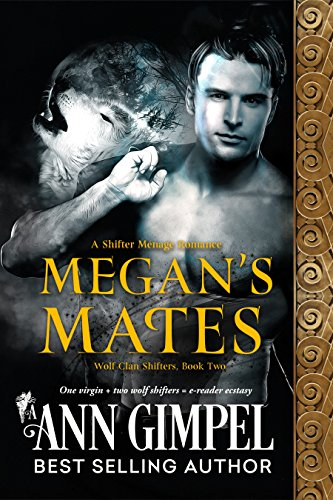 Megan's Mates: Shifter Menage Romance (Wolf Clan Shifters Book 2) by [Gimpel, Ann]