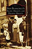 San Francisco's Pacific Heights and Presidio Heights by Tricia O'Brien front cover