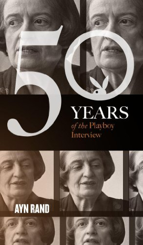Ayn Rand: The Playboy Interview (Singles Classic) (50 Years of the Playboy (Playboy Classic)
