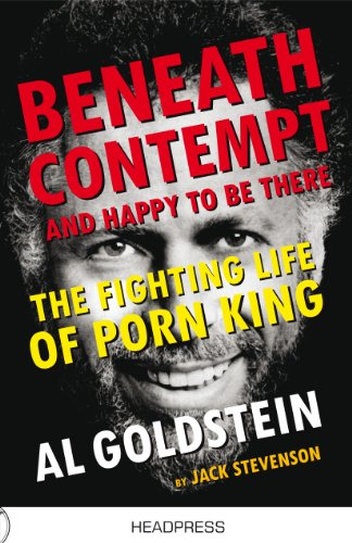 Beneath Contempt & Happy To Be There: The Fighting Life of Porn King Al Goldstein