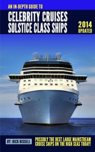 An In Depth Guide To Celebrity Cruises Solstice Class Ships   2014 Edition  Possibly The Best Mainstream Cruise Ships On The High Seas Today