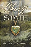 A Change of State, Cynthia Sharp and Tia Sharp, 1419691481