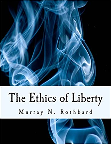 The Ethics of Liberty (Large Print Edition): Amazon.es: Rothbard, Murray N., Hoppe, Hans-Hermann: Libros en idiomas extranjeros