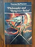 Philosophy and Religious Belief, Thomas McPherson, 0091187516