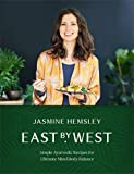 img - for East by West: Simple Ayurvedic Recipes for Ultimate Mind-Body Balance book / textbook / text book