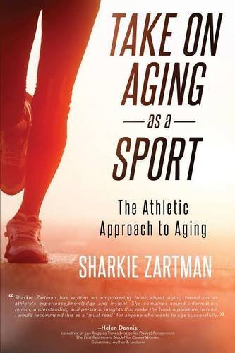Take on Aging as a Sport: The Athletic Approach to Aging