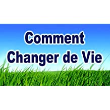 30 idées Miracle pour Changer et transformer sa vie et réaliser ses rêves.: 30 idées Miracle pour Changer et transformer sa vie et réaliser ses rêves. (French Edition)