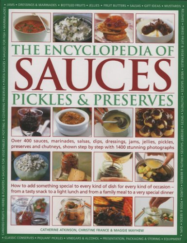 The Encyclopedia of Sauces, Pickles and Preserves by Christine France, Catherine Atkinson, Maggie Mayhew