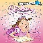 Pinkalicious: Story Time   Victoria Kann