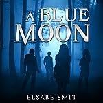 A Blue Moon | Elsabe Smit