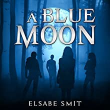 A Blue Moon Audiobook by Elsabe Smit Narrated by Elsabe Smit