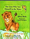 The Lion Who Saw Himself in the Water/El Leon Que Se Vio En El Agua (English and Spanish Edition)