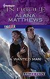 A Wanted Man, Alana Matthews, 0373746601