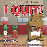 I Quit!: A Children's Book With A Lesson In