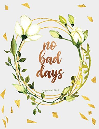 No Bad Days: My Planner 2019