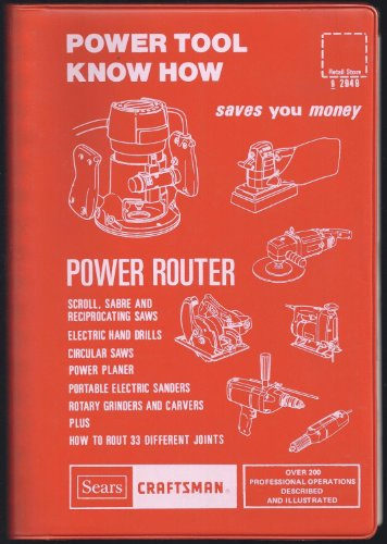 Power Tool Know How - Power Router, Scroll, Sabre And Reciprocating Saws, Electric Hand Drills, Circluar Saws