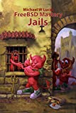 FreeBSD Mastery: Jails (IT Mastery Book 15)