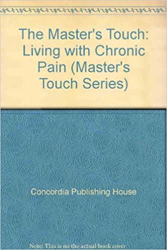 Téléchargement gratuit ebook audio The Master's Touch: Living with Chronic Pain (Master's Touch Series) PDF ePub 0570094356