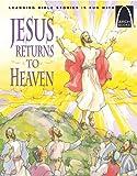 Jesus Returns to Heaven - Arch Books