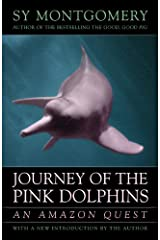 Journey of the Pink Dolphins: An Amazon Quest Kindle Edition