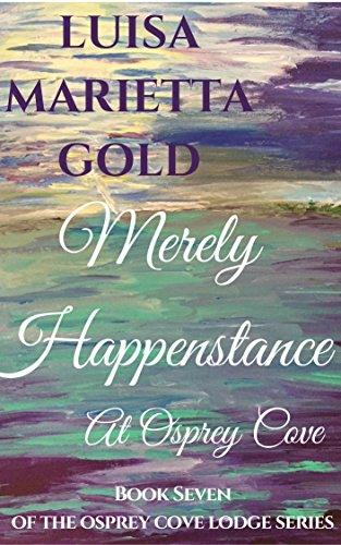Merely happenstance at osprey cove the osprey cove lodge series merely happenstance at osprey cove the osprey cove lodge series book 7 by fandeluxe Gallery
