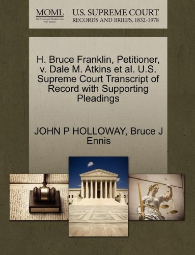 H. Bruce Franklin, Petitioner, v. Dale M. Atkins et al. U.S. Supreme Court Transcript of Record with Supporting Pleadings