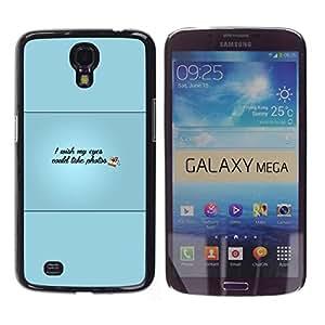// PHONE CASE GIFT // Duro Estuche protector PC Cáscara Plástico Carcasa Funda Hard Protective Case for Samsung Galaxy Mega 6.3 / Eyes Could Take Photos /