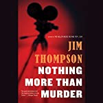 Nothing More than Murder | Jim Thompson