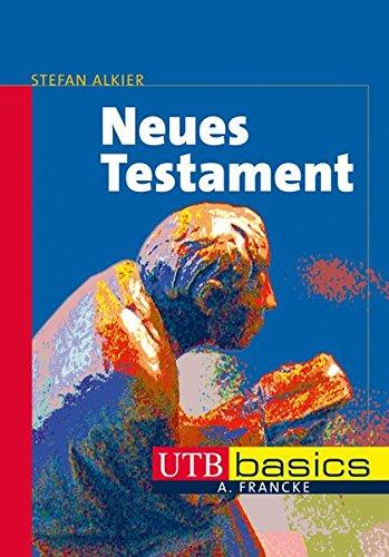 Neues Testament (utb basics, Band 3404)