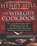 img - for The Wise Guy Cookbook: My Favorite Recipes From My Life as a Goodfella to Cooking on the Run book / textbook / text book
