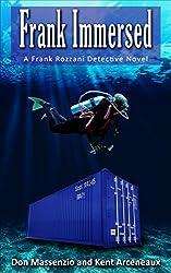 Frank Immersed: A Frank Rozzani Detective Novel (Frank Rozzani Detective Novels Book 5)
