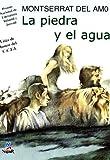 La Piedra y el Agua, Montserrat Del Amo and Montserrat del Amo, 8427931271