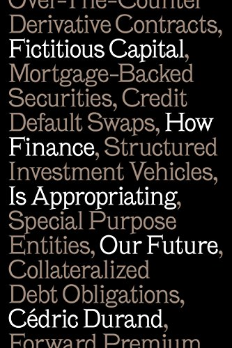 Pdf Politics Fictitious Capital: How Finance Is Appropriating Our Future
