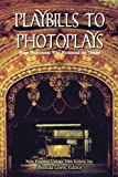 Playbills to Photoplays, New England Vintage Film Society, Inc., 145358773X