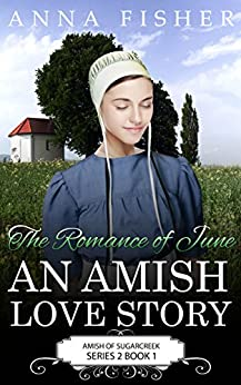 The Romance of June - An Amish Love Story (The June Amish Romance Series Book 1)
