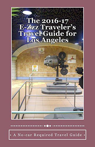 The 2016-17 E-Zzz Traveler's Travel Guide for Los Angeles