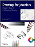 Drawing for Jewelers: Master Class in Professional Design (Master Classes in Professional Design)