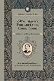Mrs. Rorer's Philadelphia Cook Book: a Manual of Home Economies (Cooking in America)