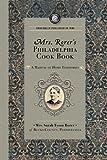 Mrs. Rorer's Philadelphia Cook Book, Sarah Tyson Rorer, 142909012X