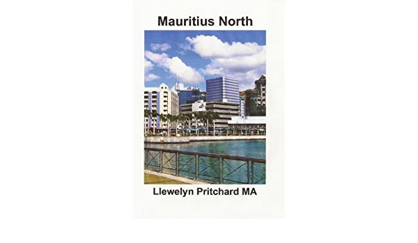 Mauritius North: A Souvenir Collection Foto berwarna dengan keterangan  (Foto Album Book 11) - Kindle edition by Pritchard MA, Llewelyn. Religion &  Spirituality Kindle eBooks @ Amazon.com.