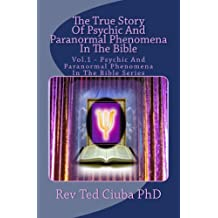 The True Story Of Psychic And Paranormal Phenomena In The Bible