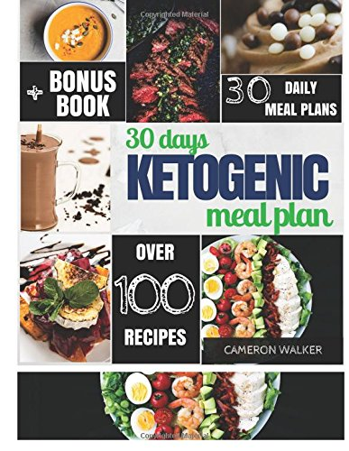 30 Day Ketogenic Meal Plan: Keto Meal Plan, Keto Slow Cooker Cookbook, Intermittent Fasting (Keto for Beginners Guide) by Cameron Walker