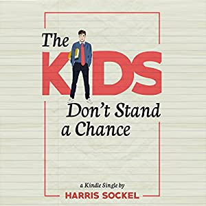 The Kids Don't Stand a Chance Audiobook